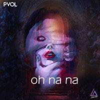 Pvol - 'Oh Na Na'
