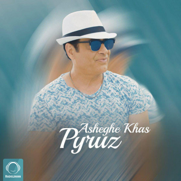 Pyruz - 'Asheghe Khas'