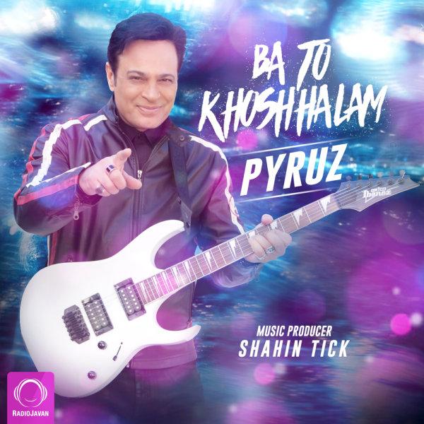 Pyruz - 'Ba To Khoshhalam'