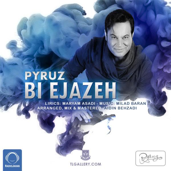 Pyruz - 'Bi Ejazeh'