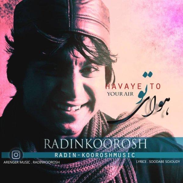 Radin Koorosh - 'Havaye To'