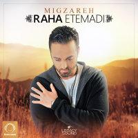 Raha Etemadi - 'Migzareh'