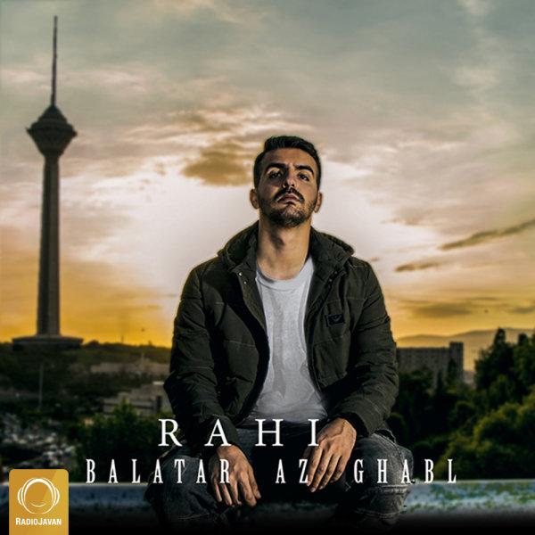 Rahi - Balatar Az Ghabl