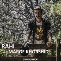 Rahi - 'Marge Khorshid'