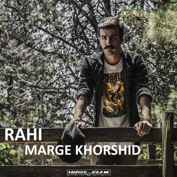 Rahi - Marge Khorshid