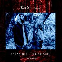 Raslan - 'Yadam Bere Harfat Zood (Ft Framecent)'