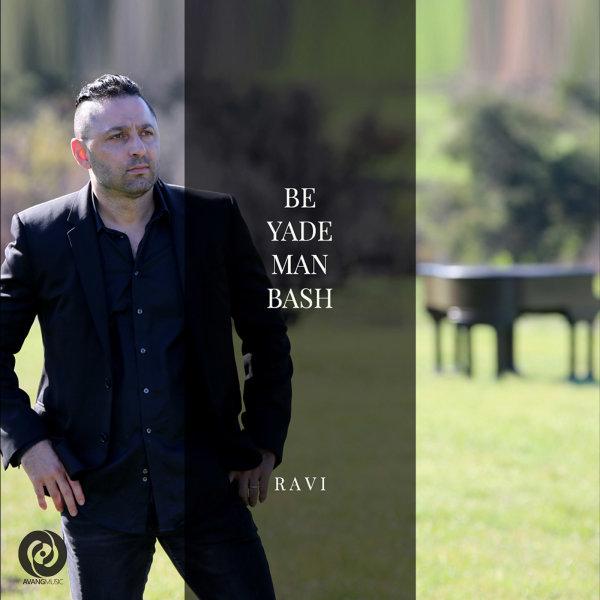 Ravi - 'Be Yade Man Bash'