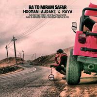 Hooman Ajdari & Raya Amed - 'Ba To Miram Safar'