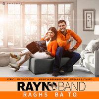Rayno Band - 'Raghs Ba To'