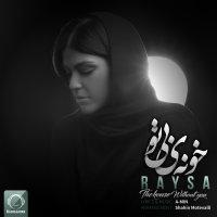 Raysa - 'Khooneye Bi To'