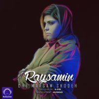 Raysamin - 'Che Margam Shodeh'