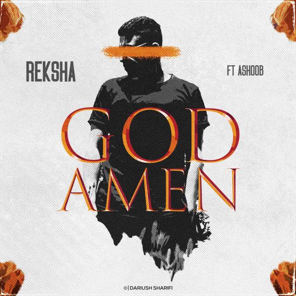 Reksha - 'God Amen (Ft Ashoob)'