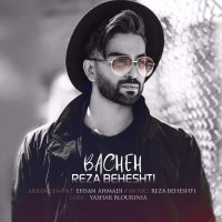 Reza Beheshti - 'Bacheh'