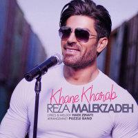 Reza Malekzadeh - 'Khane Kharab'