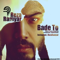 Reza Ramyar - 'Bade To'