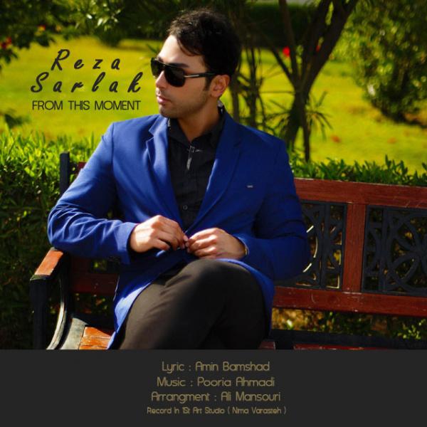 Reza Sarlak - 'Az In Lahzeh'