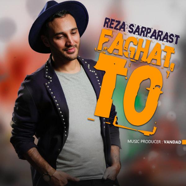 Reza Sarparast - 'Faghat To'
