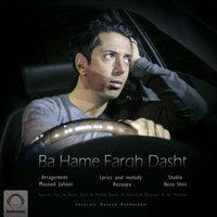 Rezaya - 'Ba Hame Fargh Dasht'