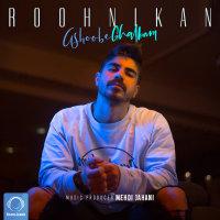 Roohnikan - 'Ashoobe Ghalbam'