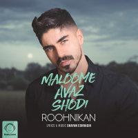 Roohnikan - 'Maloome Avaz Shodi'
