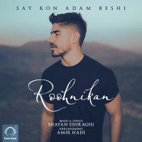 Roohnikan - 'Say Kon Adam Beshi'