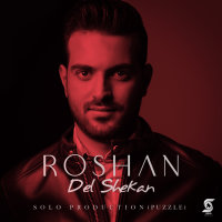Roshan - 'Del Shekan'