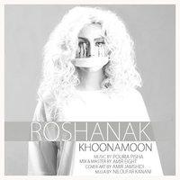 Roshanak - 'Khonamoon'