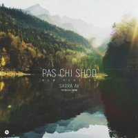 Sadra Av - 'Pas Chi Shod (New Version)'