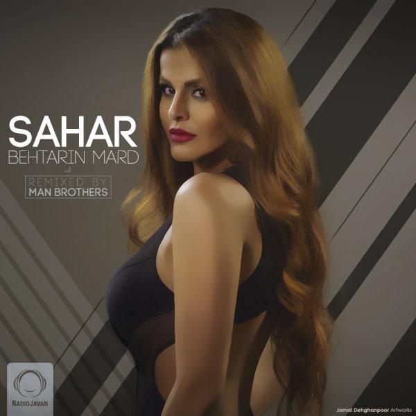 Sahar - 'Behtarin Mard (Remix)'