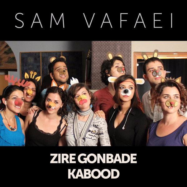 Sam Vafaei - 'Zire Gonbade Kabood'
