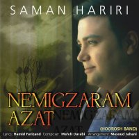 Saman Hariri - 'Nemigzaram Azat'
