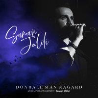 Saman Jalili - 'Donbale Man Nagard'