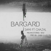 Sami - 'Bargard (Ft Ghazal)'