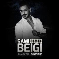 Sami Beigi - 'Ahange To (Dynatonic Chillout Remix)'