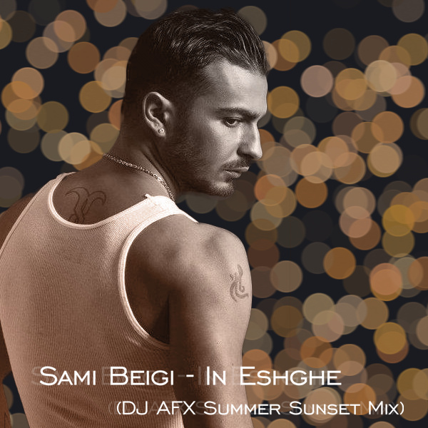 Sami Beigi - 'In Eshghe (DJ AFX Summer Sunset Mix)'