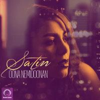 Satin - 'Oona Nemidoonan'