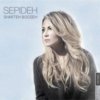 Sepideh - 'Sharteh Booseh'