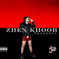 Shaahrag - 'Zhen Khoob'