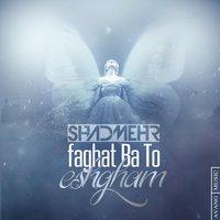 Shadmehr Aghili - 'Faghat Ba To Eshgham'