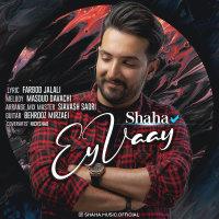 Shaha - 'Ey Vay'