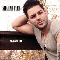 Shahab Tiam - 'Manoto'