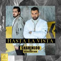 Shahin Loo & Khashayiar - 'Hasta La Vista'