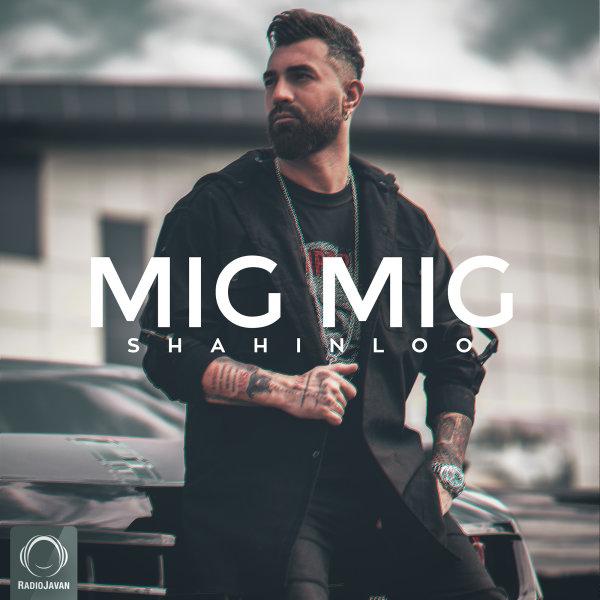 Shahin Loo - 'Mig Mig'