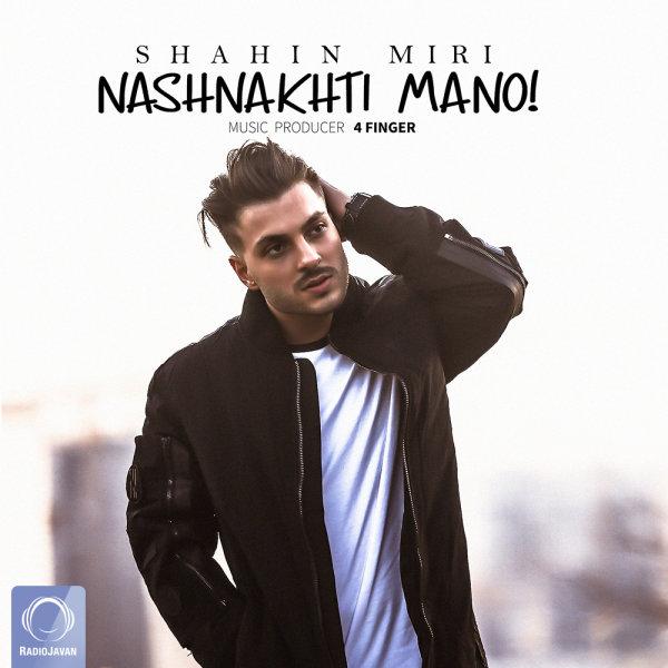 Shahin Miri - 'Nashnakhti Mano'