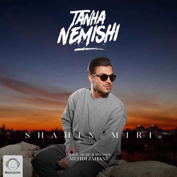 Shahin Miri - 'Tanha Nemishi'