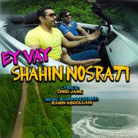 Shahin Nosrati - 'Ey Vay'