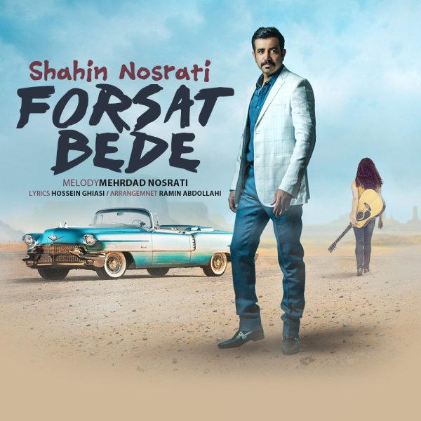 Shahin Nosrati - 'Forsat Bede'