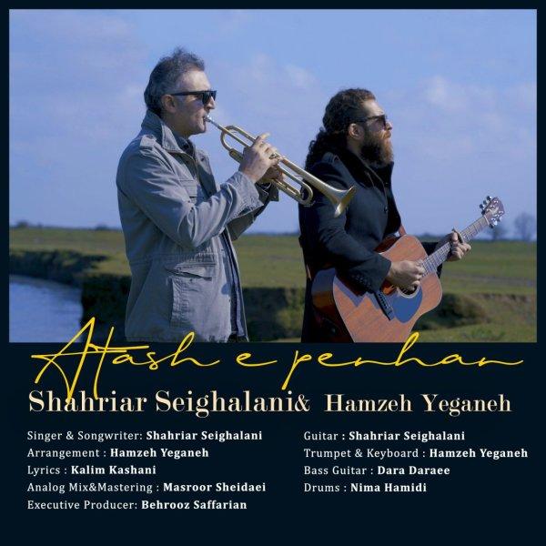 Shahriar Seighalani & Hamzeh Yeganeh - 'Atashe Penhan'