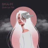 Shahryar Nik - 'Bi Rahm'