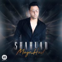 Shahyad - 'Mage Hast'